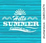 hello summer    blue wooden... | Shutterstock .eps vector #268013474