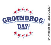 groundhog day logo isolated on... | Shutterstock .eps vector #268708334