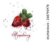 watercolor strawberry   splash... | Shutterstock .eps vector #268796978