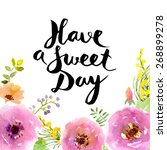 have a sweet day lettering....   Shutterstock .eps vector #268899278