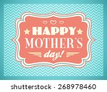 happy mothers day. typography... | Shutterstock .eps vector #268978460