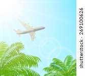plane flying above the palms on ... | Shutterstock .eps vector #269100626