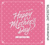 happy mothers's day greetings... | Shutterstock .eps vector #269230736