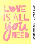 love is all you need   ... | Shutterstock . vector #269551634