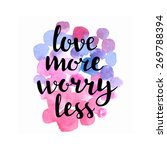 love more  worry less. hand...