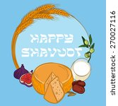 happy shavuot. jewish holiday... | Shutterstock .eps vector #270027116