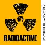 radioactive sign grunge poster  ...   Shutterstock .eps vector #270279059