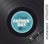 fathers day card. music vinyl... | Shutterstock .eps vector #270322553