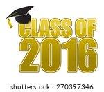 graduation 2016. hat  tassel... | Shutterstock . vector #270397346