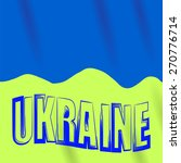 yellow blue flag of ukraine.... | Shutterstock .eps vector #270776714