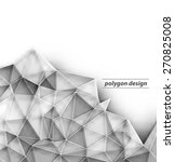 abstract polygonal mosaic... | Shutterstock .eps vector #270825008