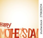 bright typographic mother's day ... | Shutterstock .eps vector #270828254