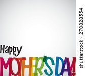 bright typographic mother's day ... | Shutterstock .eps vector #270828554