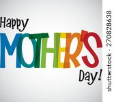 bright typographic mother's day ... | Shutterstock .eps vector #270828638