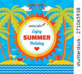 enjoy summer holiday   vector... | Shutterstock .eps vector #271065938