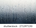 water rain drop on the glass in ... | Shutterstock . vector #271397150