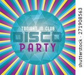 colorful disco party poster.... | Shutterstock .eps vector #271908563