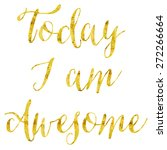 today i am awesome glittery... | Shutterstock . vector #272266664