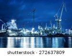 Shipyard At Work  Ship Repair....