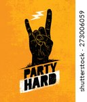 party hard creative motivation... | Shutterstock .eps vector #273006059