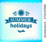 summer sign summer holidays ... | Shutterstock .eps vector #273145580