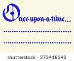 """""""once upon a time..."""" lettering ...   Shutterstock .eps vector #273418343"""