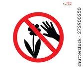 don't pick the flower sign... | Shutterstock .eps vector #273900350