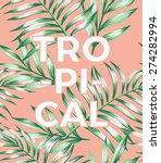 trendy slogan tropical on a...   Shutterstock .eps vector #274282994