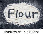 word flour written on flour on... | Shutterstock . vector #274418720
