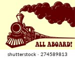 all aboard  vintage steam train ... | Shutterstock .eps vector #274589813