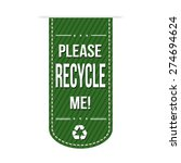 Please Recycle Me Banner Desig...