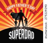 happy fathers day superdad... | Shutterstock .eps vector #275229290
