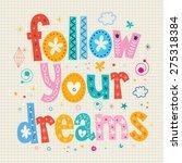 follow your dreams motivational ... | Shutterstock .eps vector #275318384