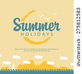 banner summer holidays with sea ... | Shutterstock .eps vector #275812583