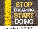 stop dreaming start doing... | Shutterstock . vector #276538028