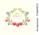 floral frame. vector watercolor ... | Shutterstock .eps vector #276869813