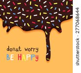 donut worry be happy facetious... | Shutterstock .eps vector #277068644