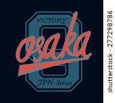 osaka typographic for t shirt... | Shutterstock .eps vector #277298786