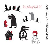 Red Riding Hood Set. Wolf...