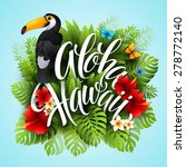 aloha hawaii. hand lettering... | Shutterstock .eps vector #278772140