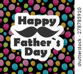 happy father s day poster card... | Shutterstock .eps vector #278785910