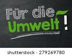 """""""fuer die umwelt """" auf tafel...   Shutterstock . vector #279269780"""