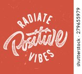 radiate positive vibes hand... | Shutterstock .eps vector #279655979