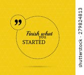 inspirational quote. finish... | Shutterstock .eps vector #279824813