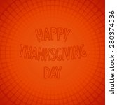 happy thanksgiving day   3d... | Shutterstock . vector #280374536