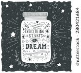 everything starts with a dream. ... | Shutterstock .eps vector #280421684
