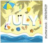 July Month Beach Sign. Summer...