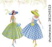 two walking elegant women... | Shutterstock .eps vector #281245523