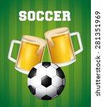 soccer and beer design  vector... | Shutterstock .eps vector #281351969