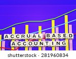 Small photo of Business Term with Climbing Chart / Graph - Accrual Based Accounting